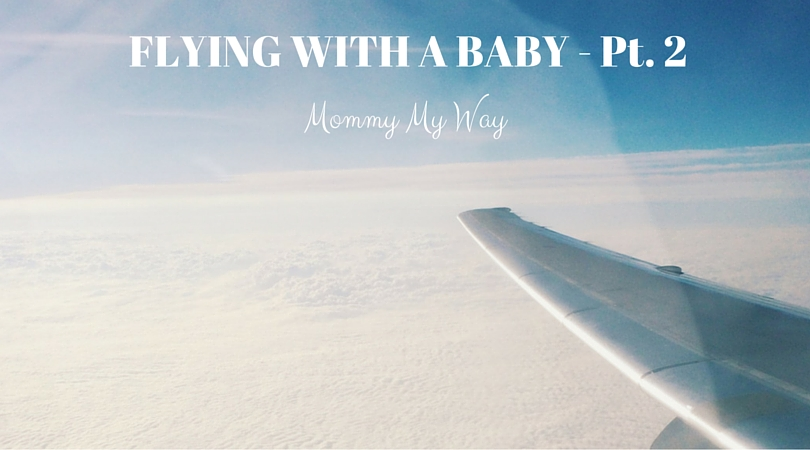 Flying with a baby – Part 2