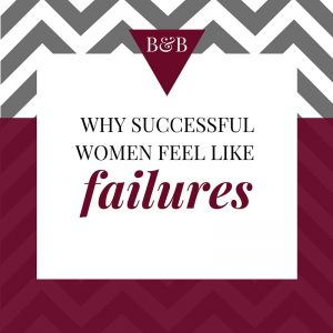 successful women feel like failures