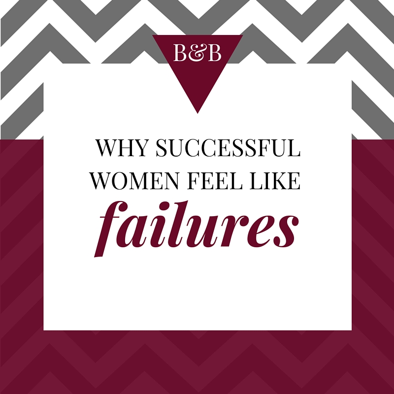 Why successful women feel like failures