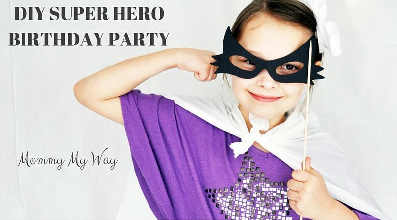 DIY Super Hero Birthday Party